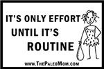 It's Only Effort Until It's Routine