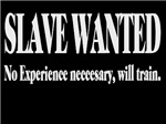 Slave Wanted