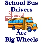 School Bus Drivers are Big Wheels