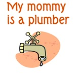 My Mommy Is A Plumber