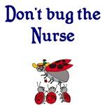 Don't Bug The Nurse
