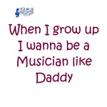 When I Grow Up I Wanna Be A Musician