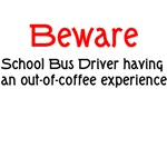 Beware School Bus Driver