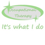 Occupational Therapy It's What I Do