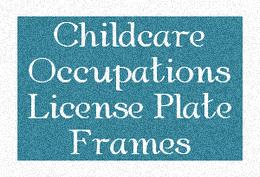 Childcare Occupations License Plate Frames