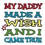 My daddy made a wish