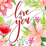 Love Is You Watercolor Floral