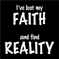 I've lost my faith and find reality