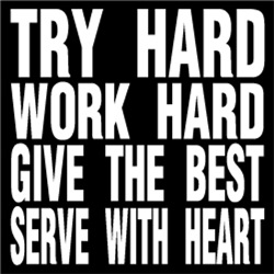 Try 'n Work Hard, Give The Best 'n Serve With Hear