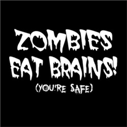 Zombies Eat Brains, You're Safe!