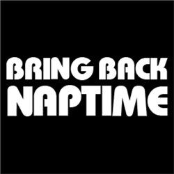 Bring Back Nap Time