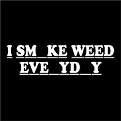 I Smoke Weed Marijuana Everyday