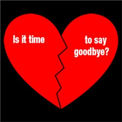 Broken Heart, Is It Time to Say Goodbye?