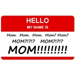 Hello My Name is Mom, Mom, Mom