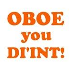 OBOE you DI'INT!