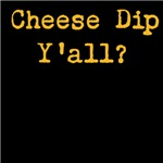 Cheese Dip Y'all Section