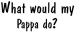 What would <strong>Pappa</strong> do