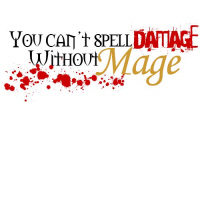You can't spell damage without mage
