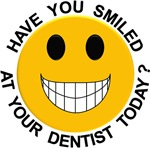 Have You Smiled At Your Dentist Today?