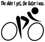 The older I get, the faster I was