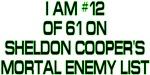 Sheldon's Mortal Enemy List