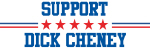 Support DICK CHENEY