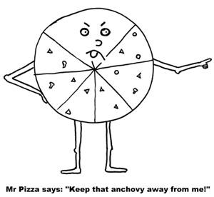 Mr Pizza hates anchovies