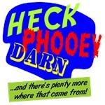 Heck Phooey Darn