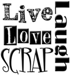 Live Laugh Love Scrap