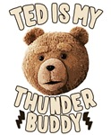 Ted is my Thunder Buddy