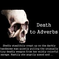 Death to Adverbs