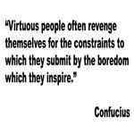 Confucious Virtuous People Quote