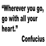 Confucius All Your Heart Quote