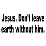 Don't Leave Without Jesus