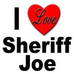 I Love Sheriff Joe