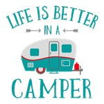 Life's Better In A Camper