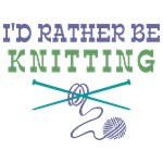 Rather Be Knitting