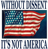 Without dissent, It's not America