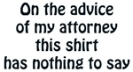 On the Advice of my Attorney