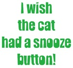 I Wish the Cat had a Snooze Button