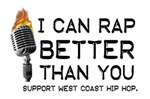 I CAN RAP BETTER THAN YOU SUPPORT WEST COAST HIP H