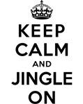 KEEP CALM AND JINGLE ON
