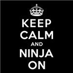 KEEP CALM AND NINJA ON