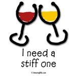 I need a stiff one