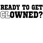 ready to get clowned