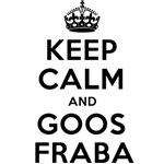 keep calm and goosfraba