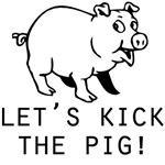 lets kick the pig