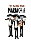 I'm With The Mariachis