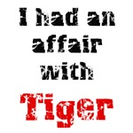 I had an affair with Tiger