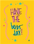 Have the Best Day